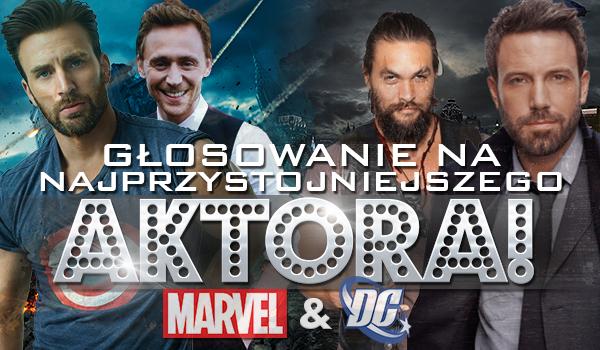 Głosowanie na najprzystojniejszego aktora! – Marvel i DC