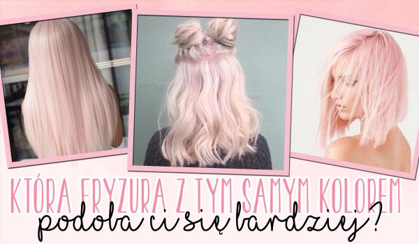 Która fryzura z tym samym kolorem włosów bardziej Ci się podoba?