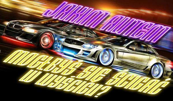 Jakim autem powinieneś jeździć podczas ulicznego wyścigu?