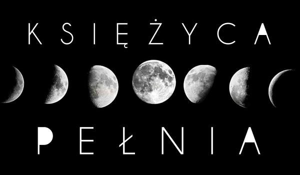 Księżyca Pełnia #1