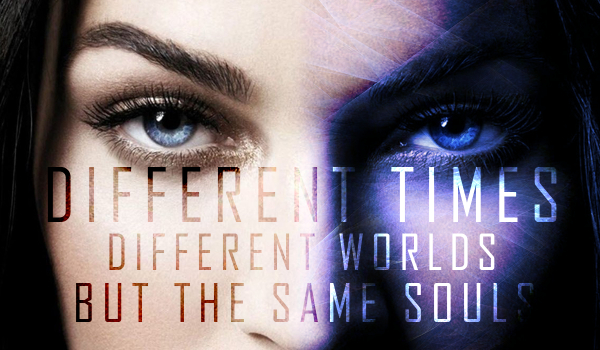 Different times, different worlds, but the same souls #1