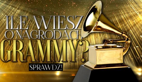 Ile wiesz o nagrodach Grammy?