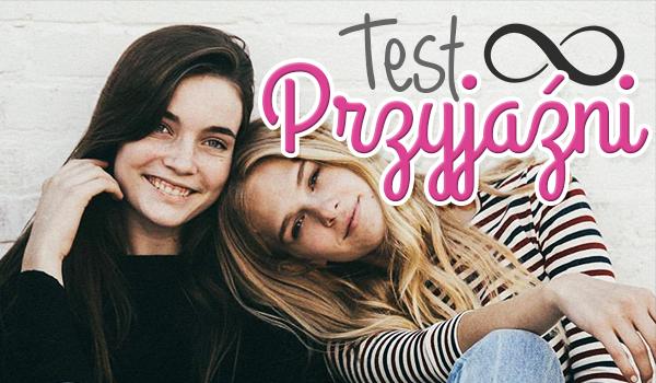 Test na przyjaźń!