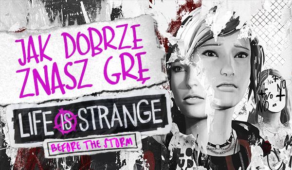 """Ile wiesz o grze """"Life is Strange: Before the Storm""""?"""