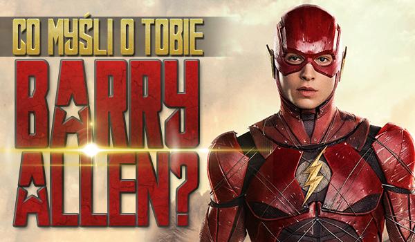 Co myśli o Tobie Barry Allen?