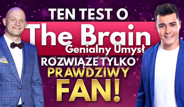 """Ten test o """"The Brain. Genialny Umysł"""" rozwiąże tylko prawdziwy fan!"""