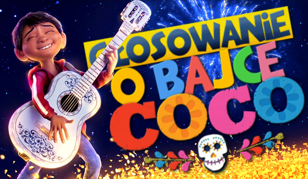 """Głosowanie o bajce """"Coco""""!"""