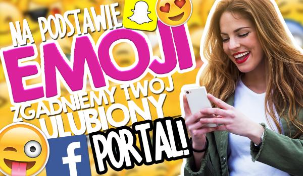 Na podstawie kilku pytań związanych z emoji zgadniemy Twój ulubiony portal społecznościowy!