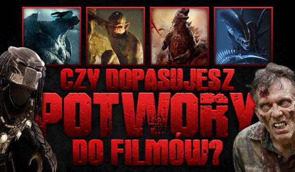 Dopasujesz potwory do filmów?