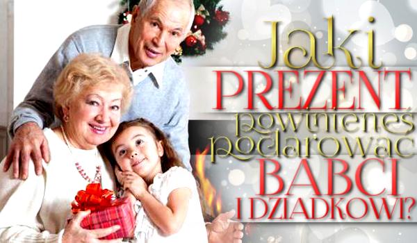 Jaki prezent powinieneś podarować babci i dziadkowi?
