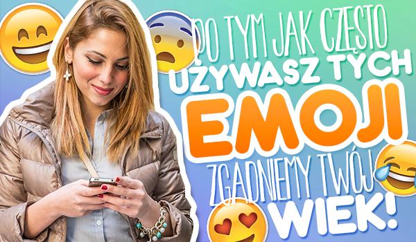 Po częstotliwości używania przez Ciebie emoji zgadniemy Twój wiek!