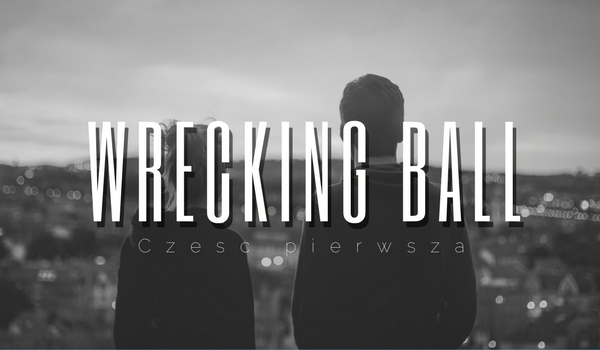 Wrecking Ball #1