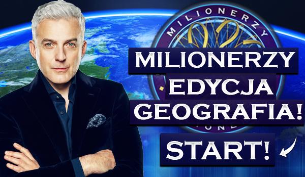 """""""Milionerzy"""" – edycja geografia!"""