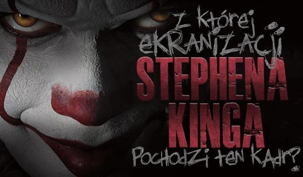 Odgadniesz, z której ekranizacji dzieł Stephena Kinga to kadr? Sprawdź!
