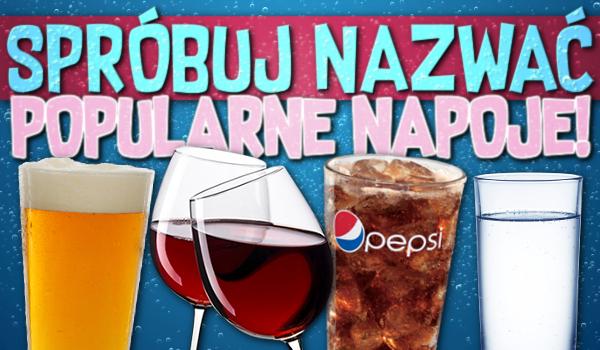Przepyszna zgadywanka! Podejmij się wyzwania i spróbuj nazwać te najpopularniejsze napoje!