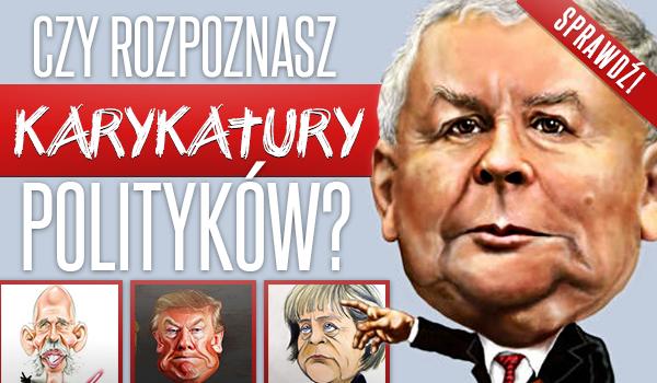Czy rozpoznasz karykatury polityków?