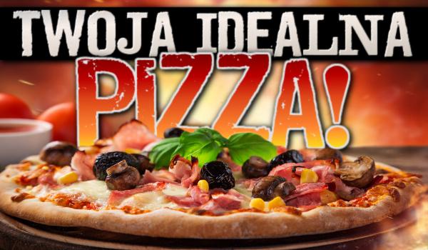 Twoja idealna pizza!