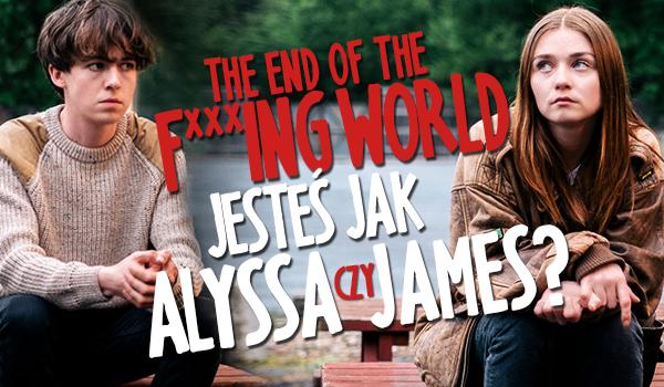 """""""The End Of The F***ing Word"""" – Jesteś bardziej podobny do Jamesa czy Alyssy?"""