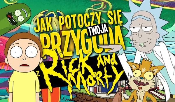 """Jak potoczy się Twoja przygoda z """"Rick and Morty""""?"""