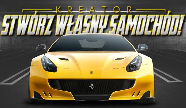 Kreator: Stwórz własny samochód!