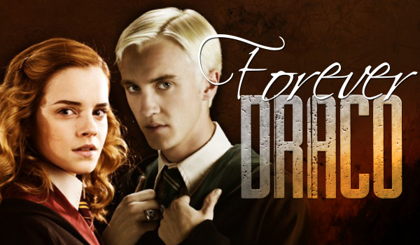 Forever, Draco.