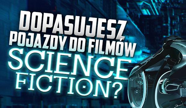 Dopasujesz pojazdy do filmów science-fiction?