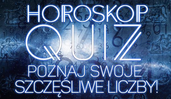 Horoskopquiz: Poznaj swoje szczęśliwe liczby!
