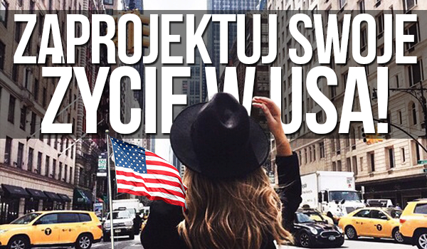 Zaprojektuj swoje życie – USA
