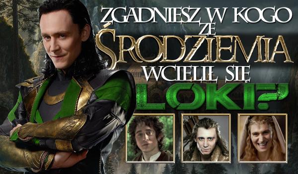 Czy rozpoznasz, w którego mieszkańca Śródziemia wcielił się Loki?