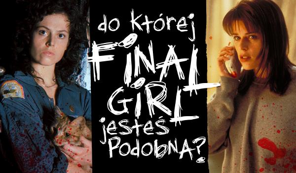 Do której final girl jesteś podobna?
