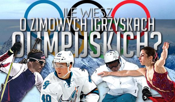 Ile wiesz o Zimowych Igrzyskach Olimpijskich?