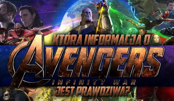 """Czy odganiesz, która informacja o """"Avengers: Wojna bez granic"""" jest prawdziwa?"""