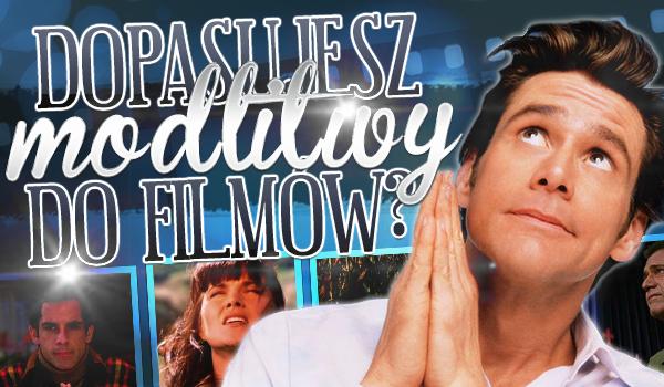 Dopasujesz modlitwy do filmów?
