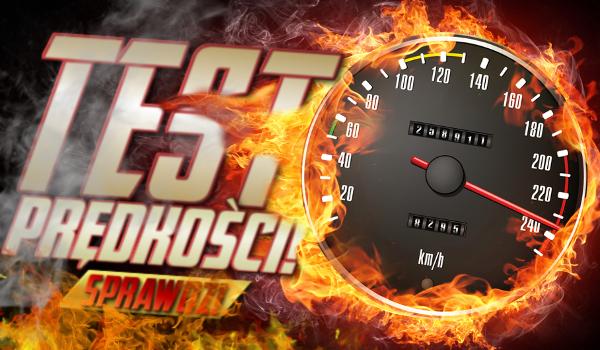 Test prędkości!