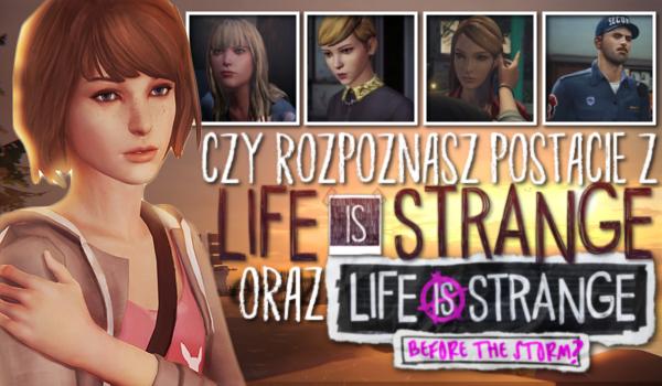 """Czy rozpoznasz postacie z gier """"Life is Strange"""" i """"Life is Strange: Before the Storm""""?"""