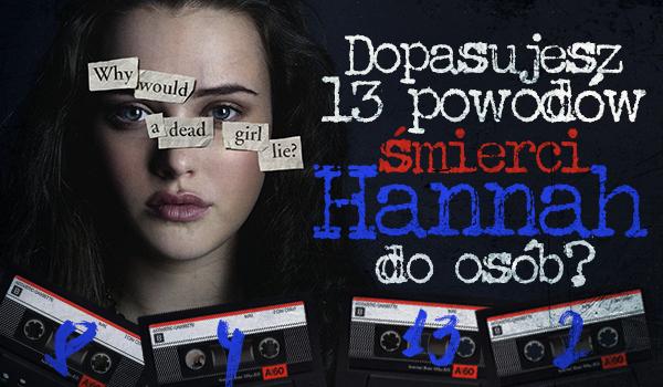 Potrafisz dopasować 13 powodów śmierci Hanny Baker do ich bohaterów?