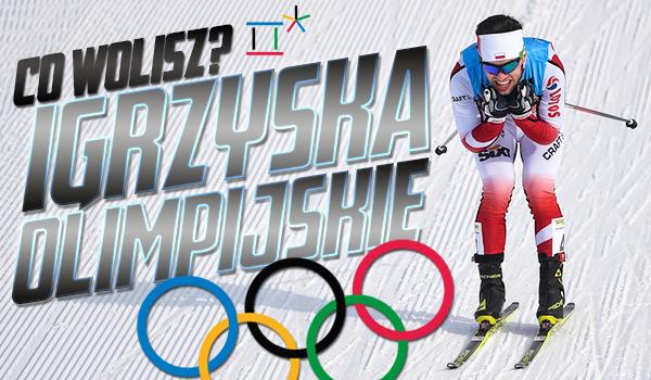 """""""Co wolisz?"""" – Zimowe Igrzyska Olimpijskie!"""