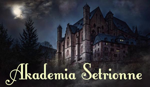 Akademia Setrionne, część pierwsza – Między ośmioma światami.