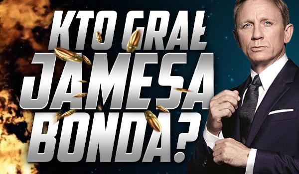 Kto grał Jamesa Bonda?