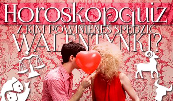 Horoskopquiz: Z kim powinieneś spędzić Walentynki?