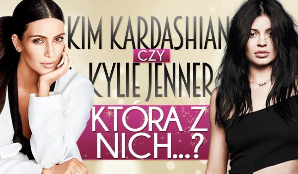 Kim Kardashian czy Kylie Jenner?