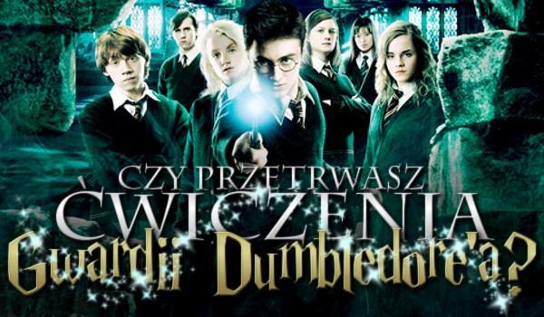 Czy przetrwasz ćwiczenia Gwardii Dumbledore'a?