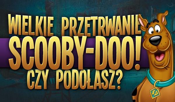 """Wielkie przetrwanie o """"Scooby Doo""""! Czy podołasz?"""