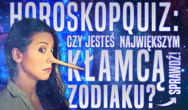 Horoskopquiz: Czy jesteś największym kłamcą zodiaku?