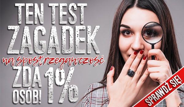 Ten test zagadek na spostrzegawczośćzda 1% osób!