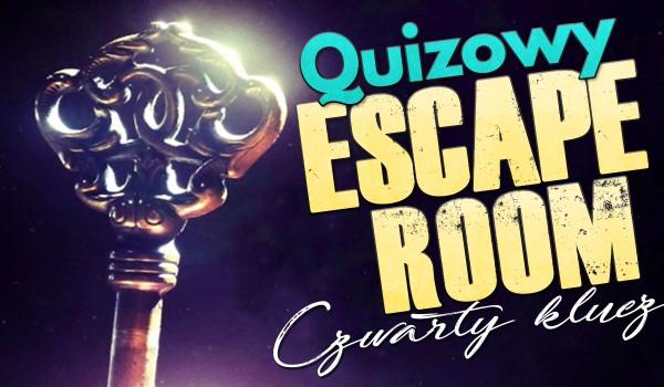 Quizowy escape room – Czwarty klucz.