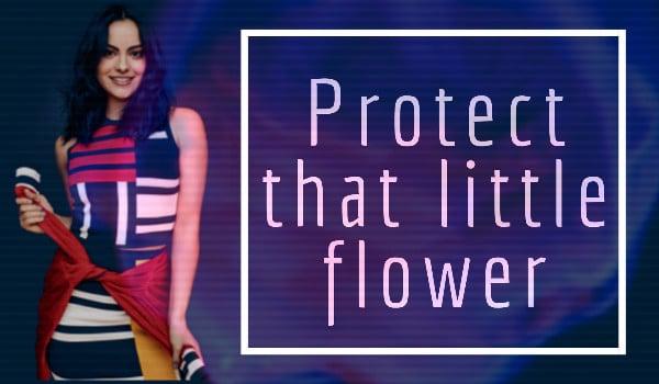 Procect that little flower -Prolog-