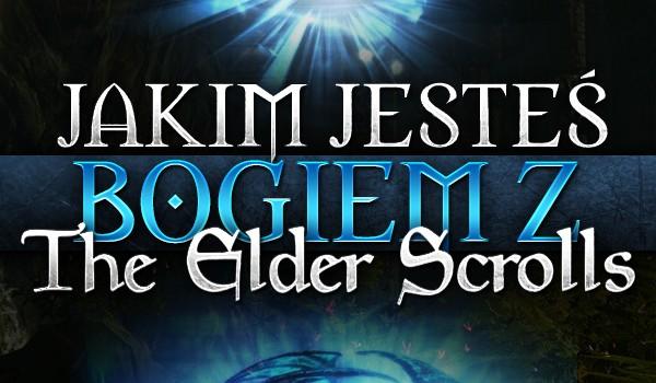 """Jakim bogiem z """"The Elder Scrolls"""" jesteś?"""