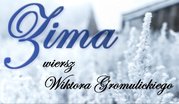 Zima Wiersz Wiktora Gomulickiego Samequizy
