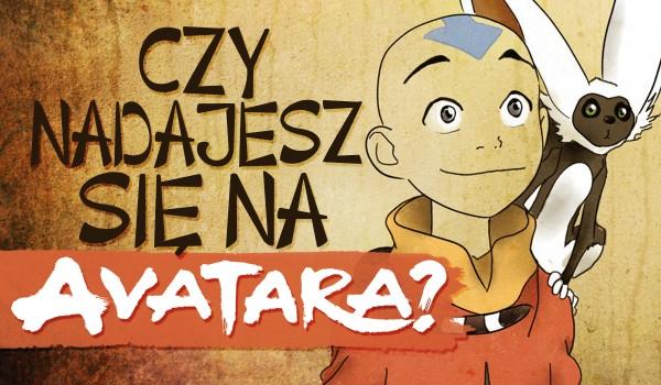 Czy nadajesz się na avatara?
